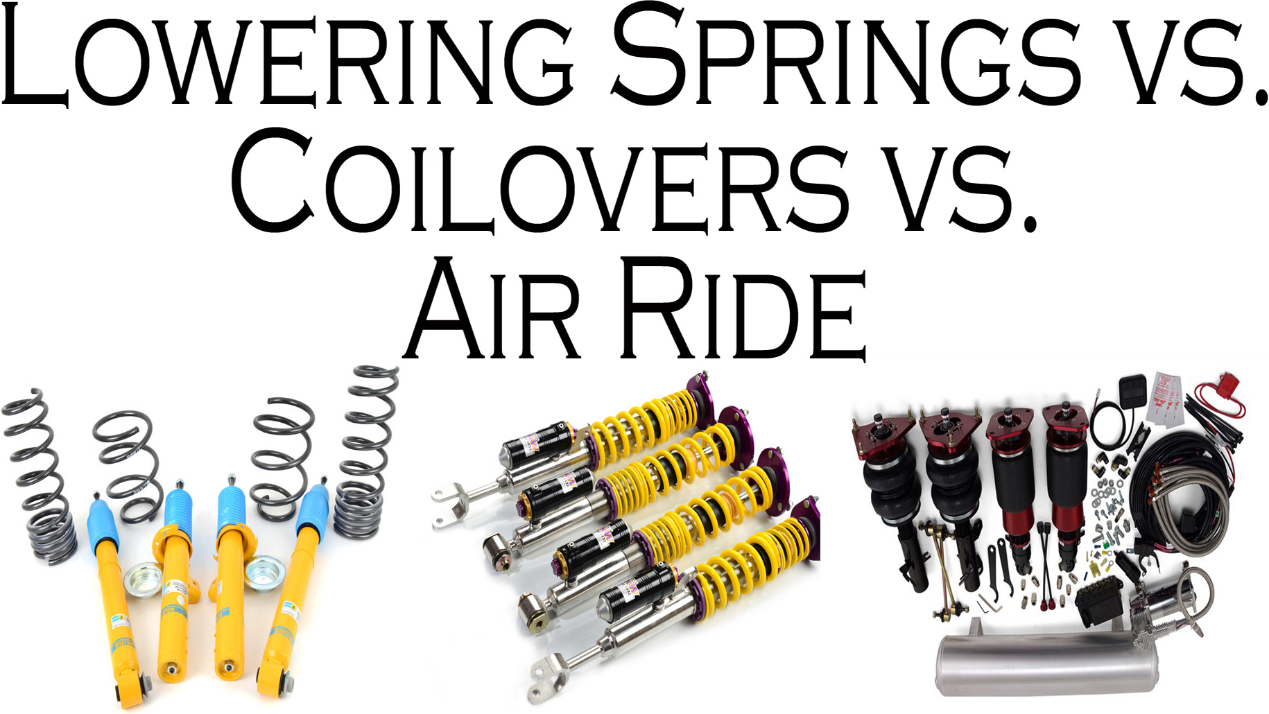 Lowering Springs vs Coilovers vs Air Suspension